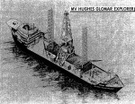 The Hughes Glomar Explorer.
