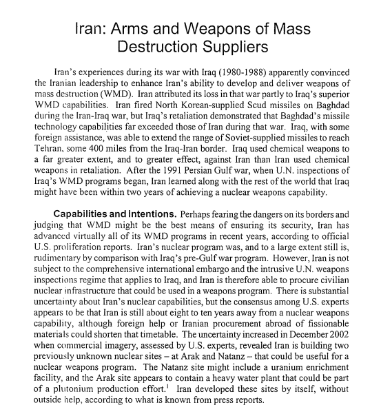 A 2003 CRS report cites the Iran-Iraq War as the impetus for Iran fast-tracking its nuclear weapons program.