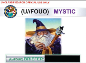 NSA cover slide from a weekly briefing by the Special Source Operations team on Operation Mystic, one of the programs revealed by Edward Snowdens leaks.