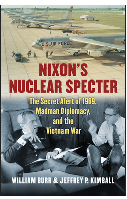 Nixon's Nuclear Specter - The Secret Alert of 1969, Madman Diplomacy, and the Vietnam War.