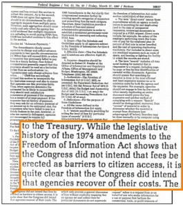 """...Congress did not intend the fees be erected as barriers to citizens access, it is quite clear that the Congress did intend that agencies recover [???] of their costs."""
